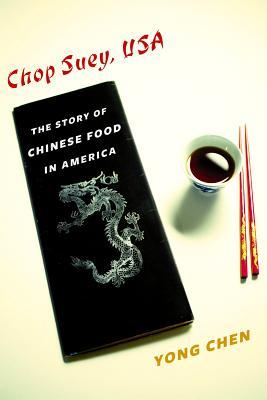 Chen, Chop Suey, USA - The Story of Chinese Food in America